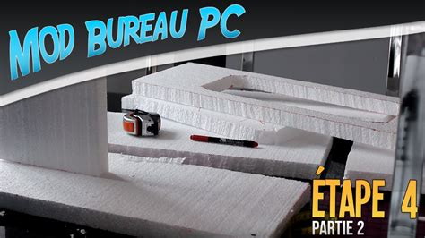 construction bureau projet mod bureau pc é 4 construction de la maquette