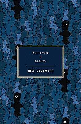 blindness jose saramago blindness seeing by jos 233 saramago reviews discussion