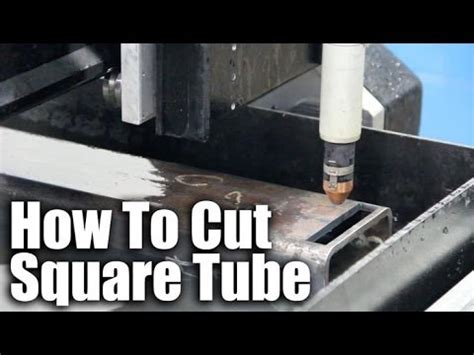 How To Cut Square Tube On A Cnc Plasma Table  Youtube