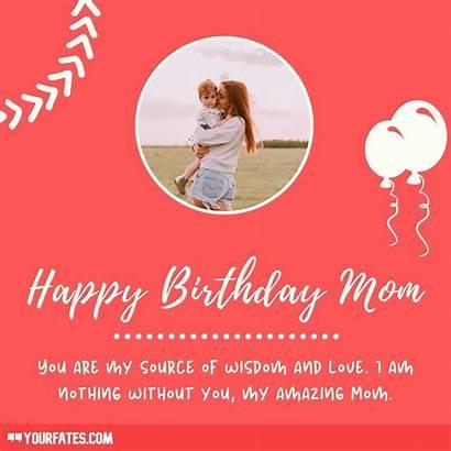 Birthday Mom Happy Wishes Amazing Mother Yourfates