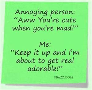 Funny Quotes About Annoying People. QuotesGram