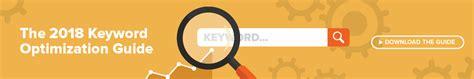 Keyword Optimization by The Best Keyword Optimization Techniques For 2019 Brafton