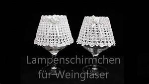Lampenschirme Für Weingläser : lampenschirme f r weingl ser crochet h keln youtube ~ Michelbontemps.com Haus und Dekorationen