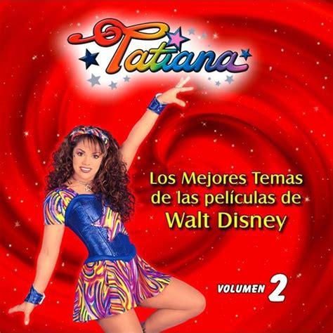 yo soy tu amigo fiel song by tatiana from los mejores temas de las pel 237 culas de walt disney vol