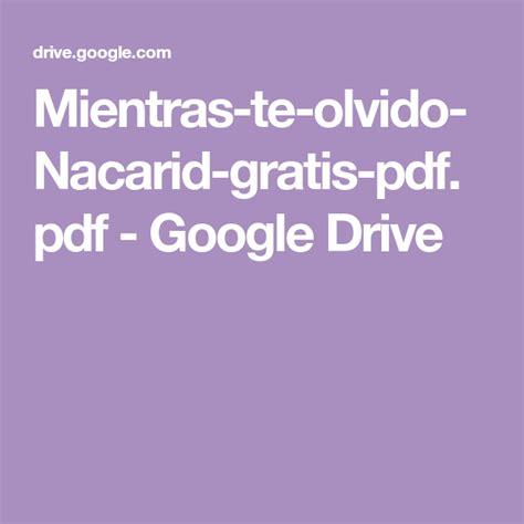 El principito libro completo online. Mientras-te-olvido-Nacarid-gratis-pdf.pdf - Google Drive | Mientras te olvido, Mientras te ...