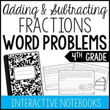 4th grade fraction word problems interactive notebook by