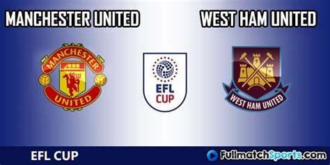 Full Match Manchester United vs West Ham EFL Cup 2016-2017