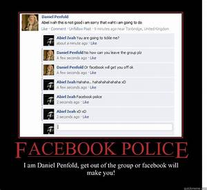 facebook police i am daniel penfold get out of the group ...