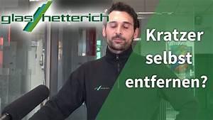 Kratzer Aus Autolack Entfernen : kann ich selbst kratzer im glas entfernen youtube ~ Orissabook.com Haus und Dekorationen