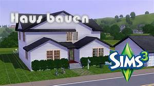 Ich Will Ein Haus Bauen : die sims 3 haus bauen youtube ~ Markanthonyermac.com Haus und Dekorationen