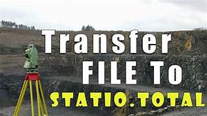 30 Tranfer File To Station Total Leica Tcr 1103