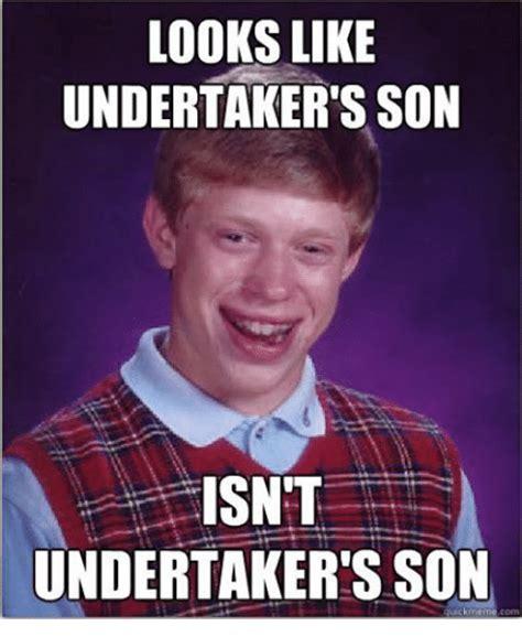Undertaker Meme - looks like undertaker s son isnt undertaker s son uick meme meme on sizzle