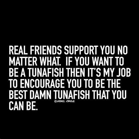 real friends support   matter  friends