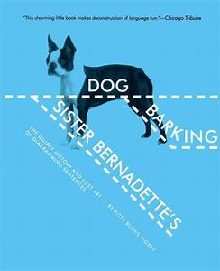 Sister Bernadette U0026 39 S Barking Dog  The Quirky History And