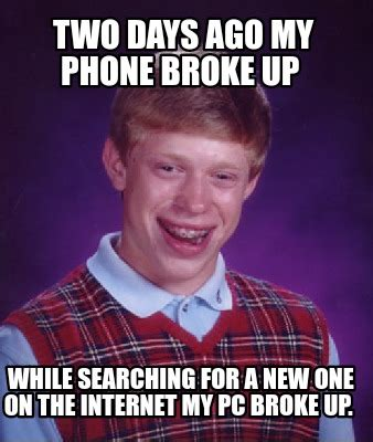 2 Picture Meme Creator - meme creator two days ago my phone broke up while searching for a new one on the internet my