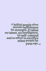 Quotes About Se... Selfish Time Quotes