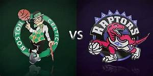 NBA Betting Preview Raptors At Celtics Canadian Betting