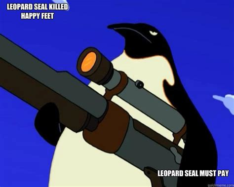Happy Feet Meme - leopard seal killed happy feet leopard seal must pay sap no more quickmeme