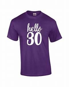 T Shirt 30 Ans : hello 30 t shirt ~ Voncanada.com Idées de Décoration