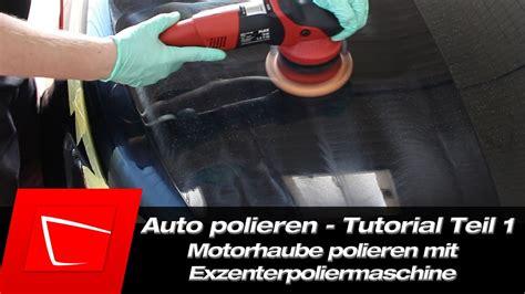 auto polieren mit auto polieren f 252 r anf 228 nger flex fxe 7 15 polieren mit poliermaschine motorhaube polieren