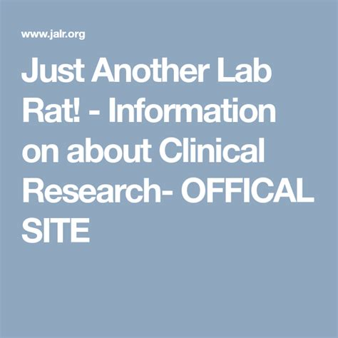 Just Another Lab Rat Information on about Clinical
