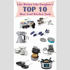 Top 10 Kitchen Tools Used In Lmld Kitchens  Like Mother, Like Daughter