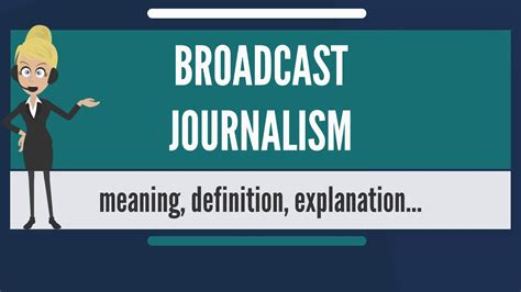 Journalism Definition by What Is Broadcast Journalism What Does Broadcast