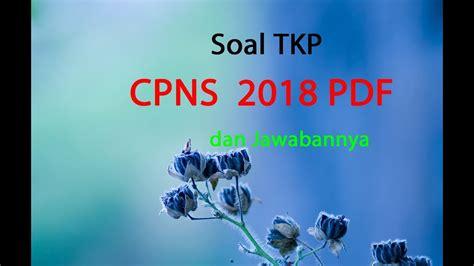 Klik link di bawah ini untuk mengikuti tes cpns online gratis. Soal TKP CPNS 2018 PDF dan Jawabannya - YouTube
