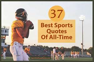 37 Best Inspirational Sports Quotes Of All
