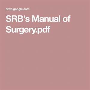 Srb U0026 39 S Manual Of Surgery Pdf