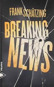 Livre: Breaking news, Frank Schätzing, Piranha ...