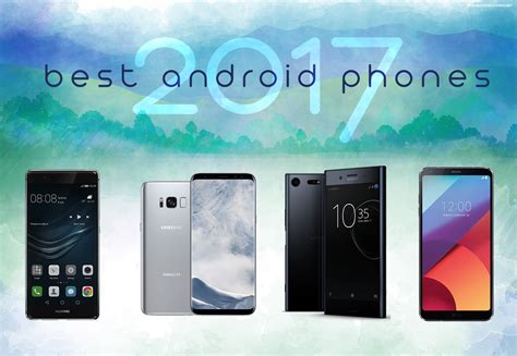 top android phones best android phones of 2017 goandroid