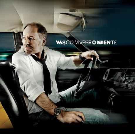 Titoli Vasco by Vasco Vivere O Niente Con Lyrics Nuove Canzoni
