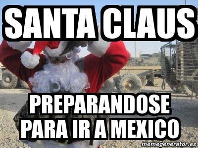 Memes De Santa Claus - meme personalizado santa claus preparandose para ir a