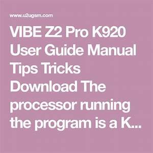 Vibe Z2 Pro K920 User Guide Manual Tips Tricks Download