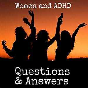 S2 Ep 39  Women With Adhd Q U0026a