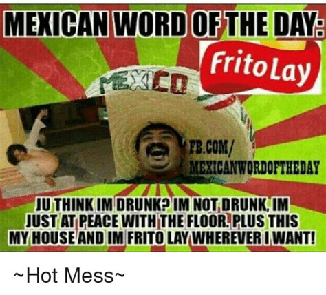 Hot Mess Meme - funny mexican memes of 2016 on sizzle dank