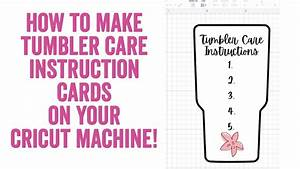 How To Make Tumbler Care Instruction Cards Using Your