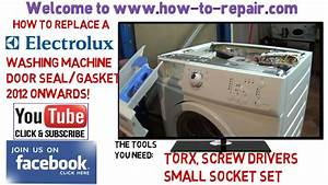 How To Replace Electrolux Washing Machine Door Seal 2012