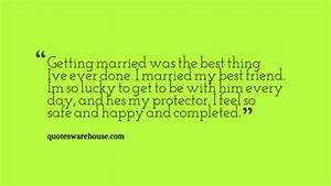 I married my best friend - Quotes Warehouse