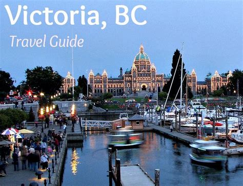 Insiders Guide What To Do In Victoria Bc Victoria