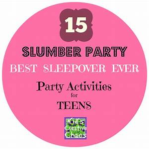 Kids Creative Chaos 15 Slumber Party Games And Activities