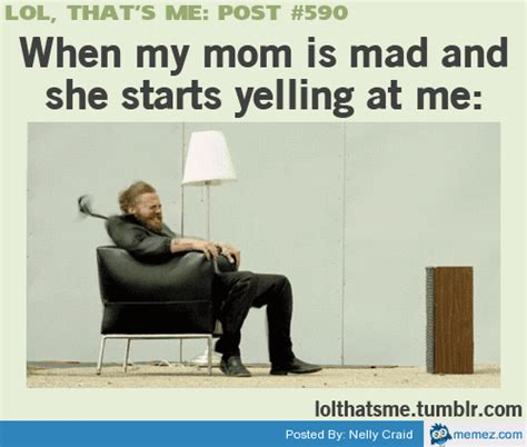 Mad Mom Meme - when my mom is mad at me memes com