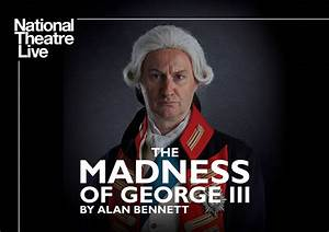 Nt Live  The Madness Of George Iii  12a