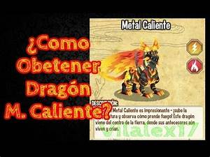 Como Obtener Dragon Metal Caliente - How to Get Hot Metal ...