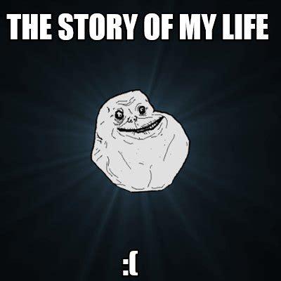 Meme Story Maker - meme creator the story of my life meme generator at memecreator org