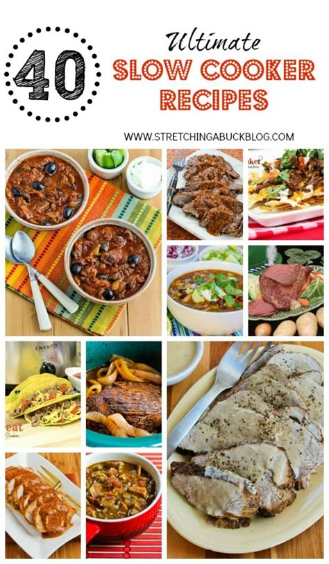 40 cooker meals 40 ultimate slow cooker crock pot recipes stretching a buck stretching a buck