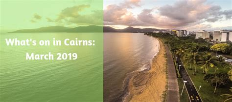 Temperature, humidity, rainfall, snowfall, daylight, sunshine, uv index, and sea temperature. What's on in Cairns: March 2019 - Down Under Tours | Down ...