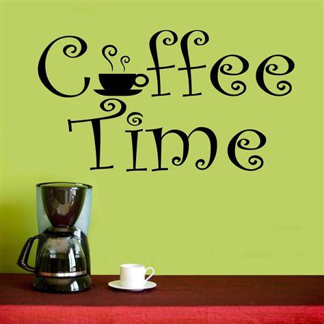 Coffee smells like freshly ground heaven. Coffee Wall Decal Coffee Time Whimsical Farmhouse Decor | Coffee quotes, Coffee time quotes ...