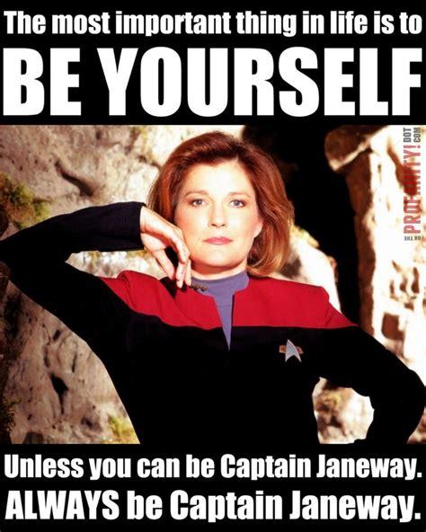 Star Trek Voyager Meme - always be captain janeway worlds of wonder ful pinterest photos